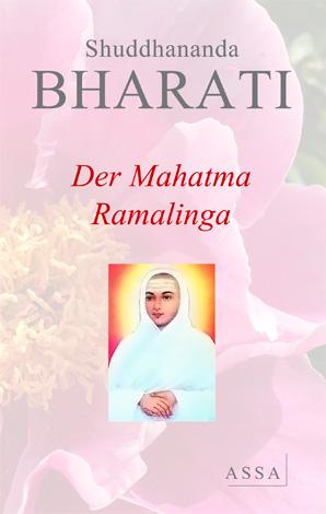 Der Mahatma Ramalingam, Der Prophet des spirituellen Lichtes